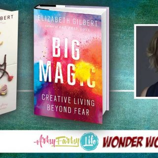 Elizabeth Gilbert, My Personal Creative Wonder Woman!