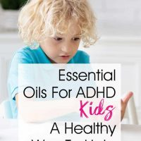 Essential Oils For ADHD Kids… A Natural Way To Help