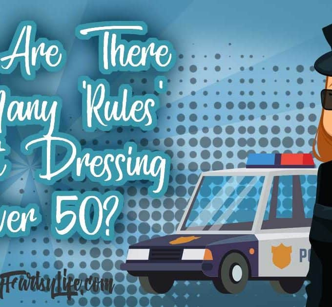 """Why are there so many """"rules"""" for dressing over 50? If you are in your 50s or 60s, you might have figured out that everyone has """"rules"""" for how you should dress. Find out my 5 rules for style and fashion over 50 (you will be happy with them!) Skip the frumpy, elderly advice and start wearing what looks good on you!"""