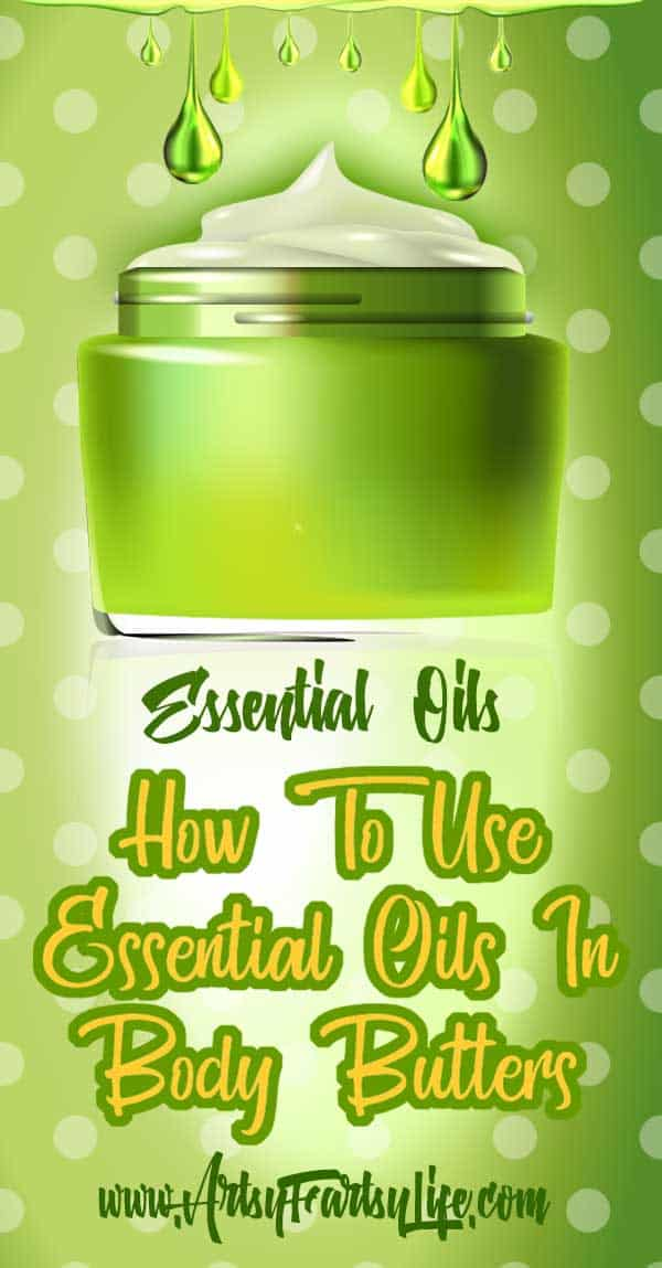 How To Use Essential Oils In Body Butter - Body butters are a favorite for most of us because they are a bit thicker than lotions and make drier parts of our bodies, like legs, feel great for longer. Plus you do get the benefits of the essential oil too. Win win, right?