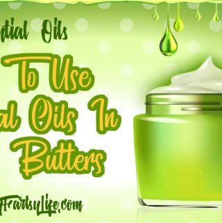 How To Use Essential Oils In Body Butters