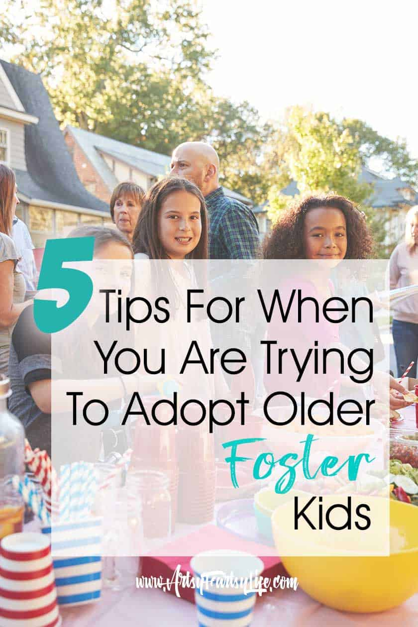 5 Tips For When You Are Trying To Adopt Older Foster Kids... About 7 years ago my husband and I decided to adopt foster children (well really just one) through the foster care system. The process took over 2 years and a lot of heartbreak, but we wound up with 3 amazing kids! Here are my tips, truths and ideas for shortening up that process and making it much easier.