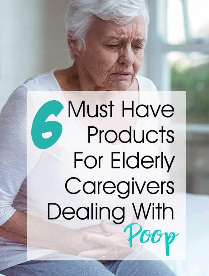 6 Must Have Products For Elderly Caregivers Dealing With Poop | Elderly Fecal Incontinence