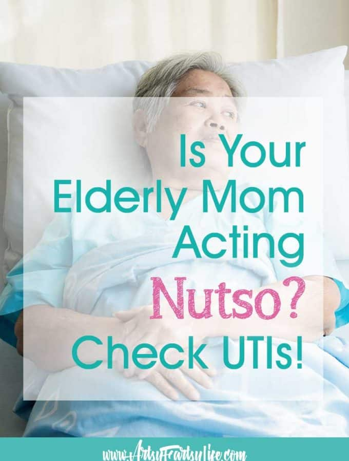 Is your elderly Mom acting nutso? A caregivers story about some of the symptoms and causes of my Mom's UTI. Includes signs we saw and how it got so severe that she was hospitalized and we had to put her in a nursing home for a couple of weeks! If you are minding an elderly woman who is acting weird, get some help! #caregiver #elderly