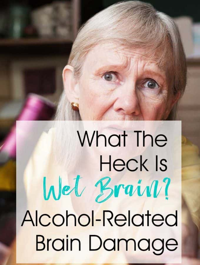 "What The Hell Is Wet Brain? Wernicke-Korsakoff Syndrome or Alcohol-Related Brain Damage... Wet brain is an old world term for Wernicke-Korsakoff Syndrome. It is also called ARBD (Alcohol-Related Brain Damage) or even Alcohol Dementia (even thought it seems not to be ""officially"" Dementia as far as I can figure out!)"