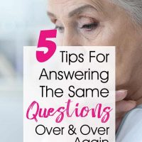 5 Tips To Cope With Answering The Same Questions Over and Over – Dealing With Dementia Symptoms