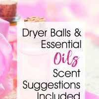Dryer Balls and Essential Oils (Scent Suggestions Included!)