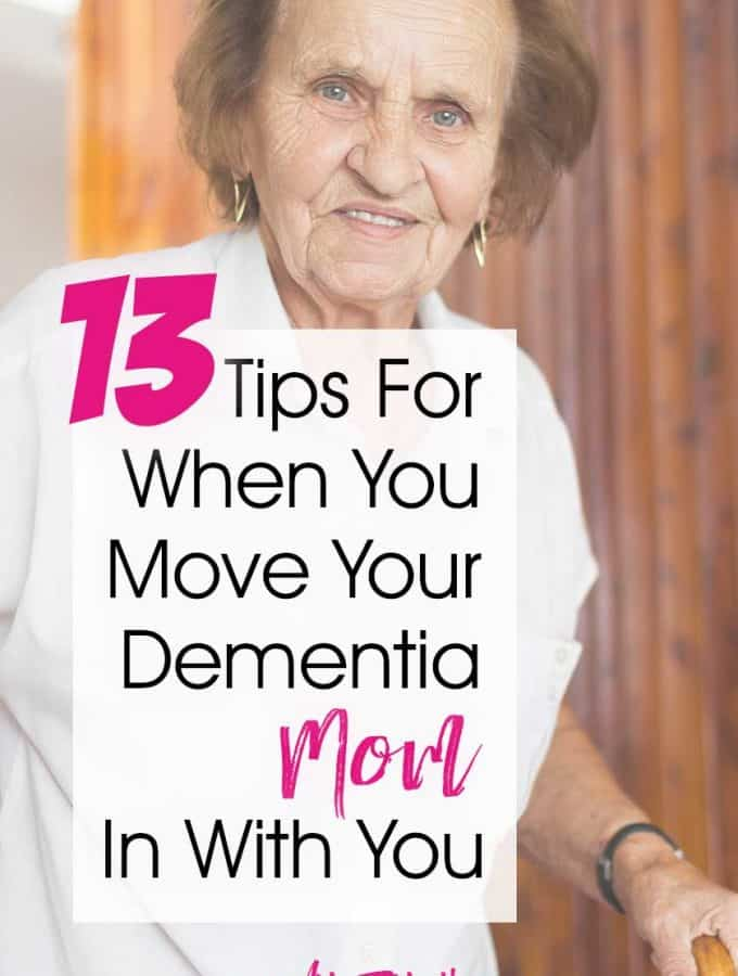10 Tips For When You Move Your Dementia Mom In With You... If you are considering moving your Alzheimers or Dementia parent into your home, there are some serious things you should consider first! Tips and ideas for things to think about from when we moved Mom in with us. #dementia #alzheimers #dementiacaregiver