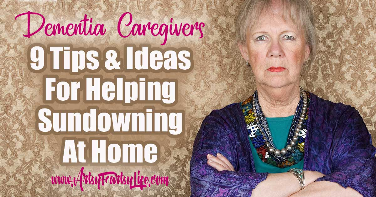 9 Tips and Ideas For Sundowning Dementia At Home