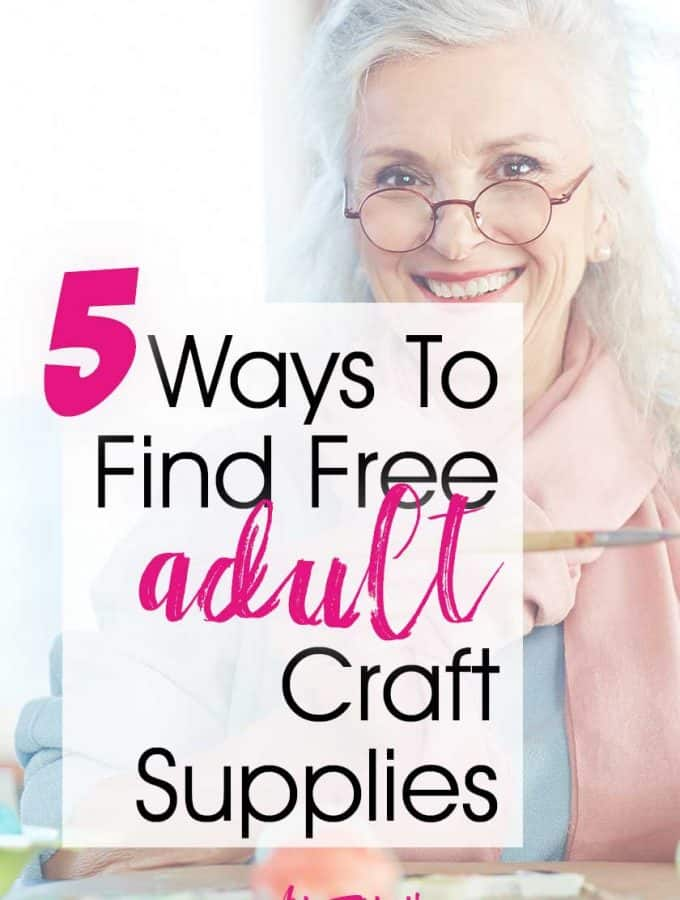5 Ways To Find Free Adult Crafts Supplies... As an adult crafter I don't always have a bunch of extra money to spend on my projects (okay I am a little cheap too!) Here are my best tips and easy ideas for finding cool free craft supplies for women who want to make fun and unique crafts projects. #adultcrafts #craftsupplies