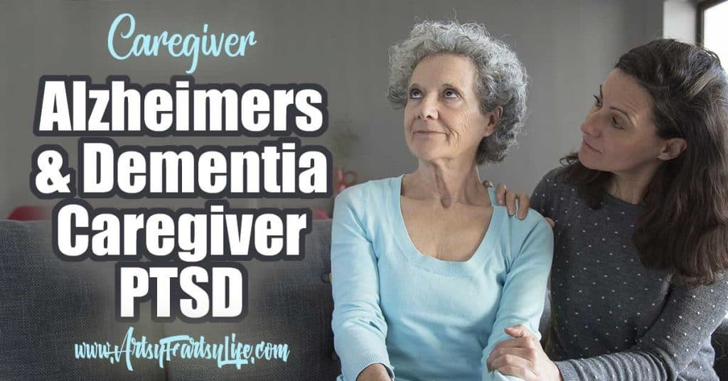 Dementia Caregiver PTSD... It is a real thing!