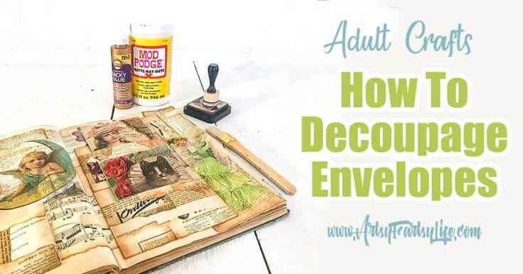How To Decoupage Envelopes For Altered Books or Junk Journals