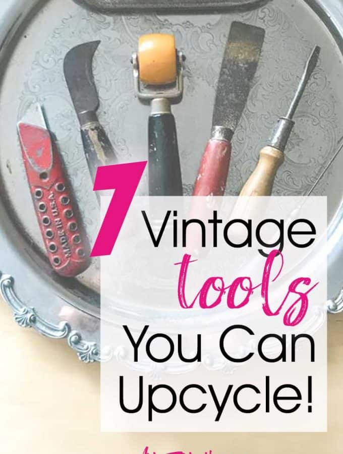7 Vintage Tools For Adult Crafts