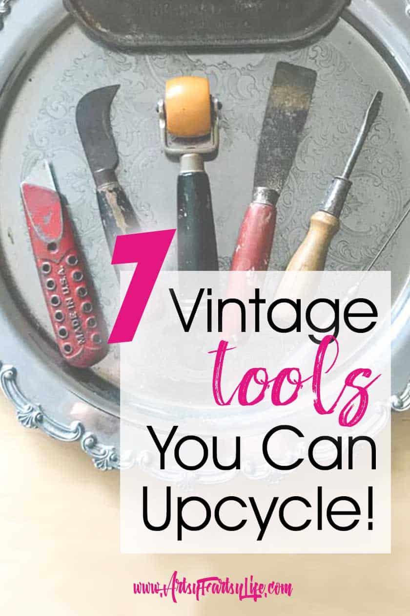 7 Vintage Tools For Adult Crafts