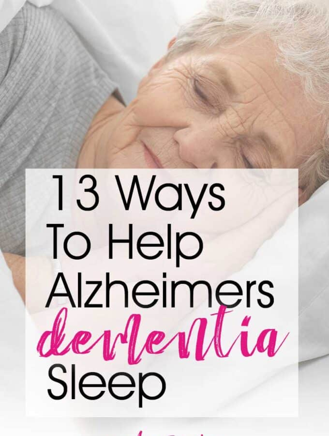 13 Ways To Help Alzheimers and Dementia Sleep