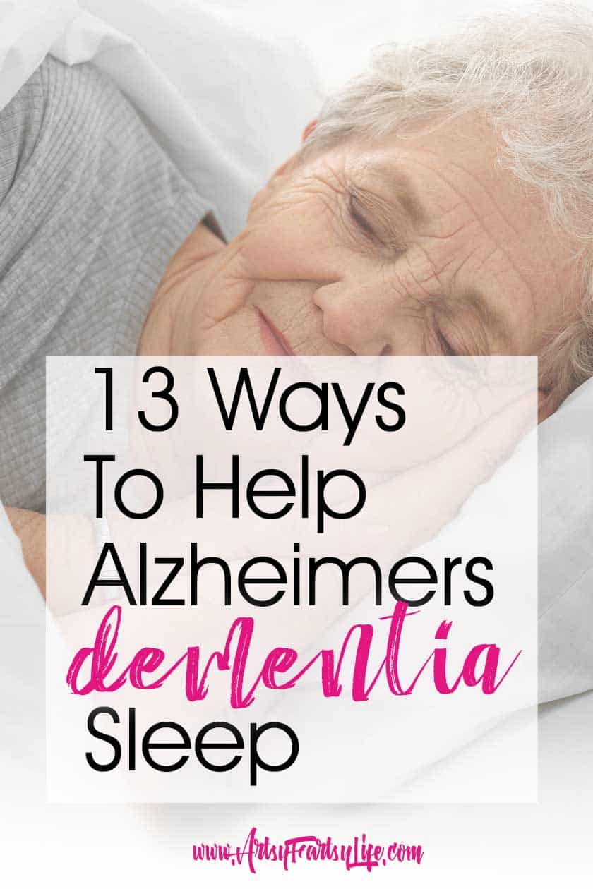 13 Ways To Help Alzheimers and Dementia Sleep