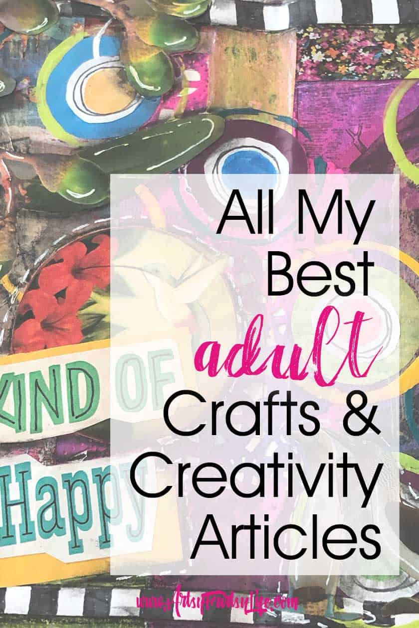 All My Best Adult Crafts And Creativity Articles