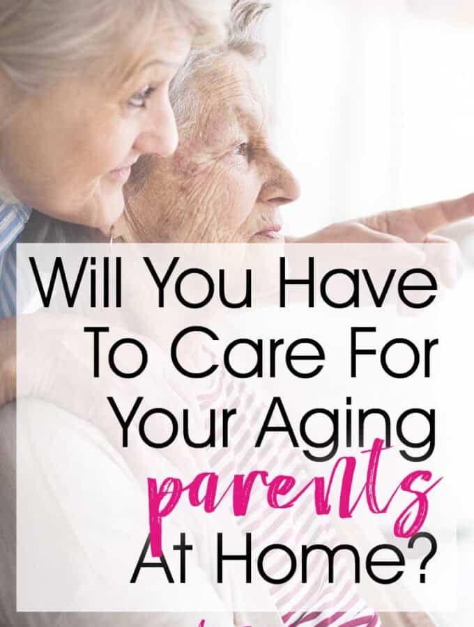 Will You Have To Care For Your Aging Parents At Home?