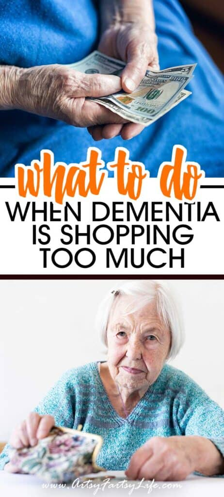 What to do when your dementia loved one is shopping too much.