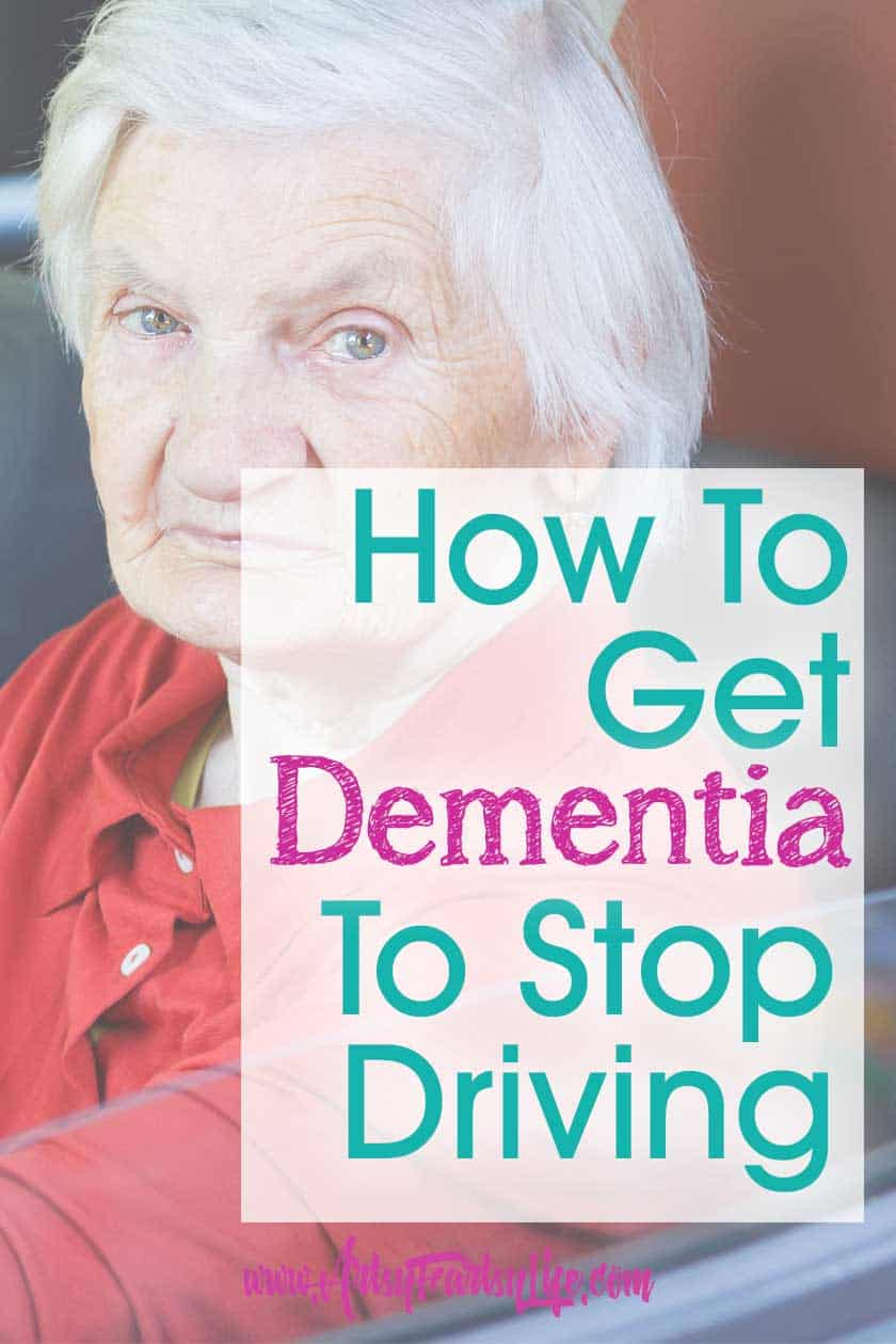 How To Get Dementia or Alzheimers To Stop Driving