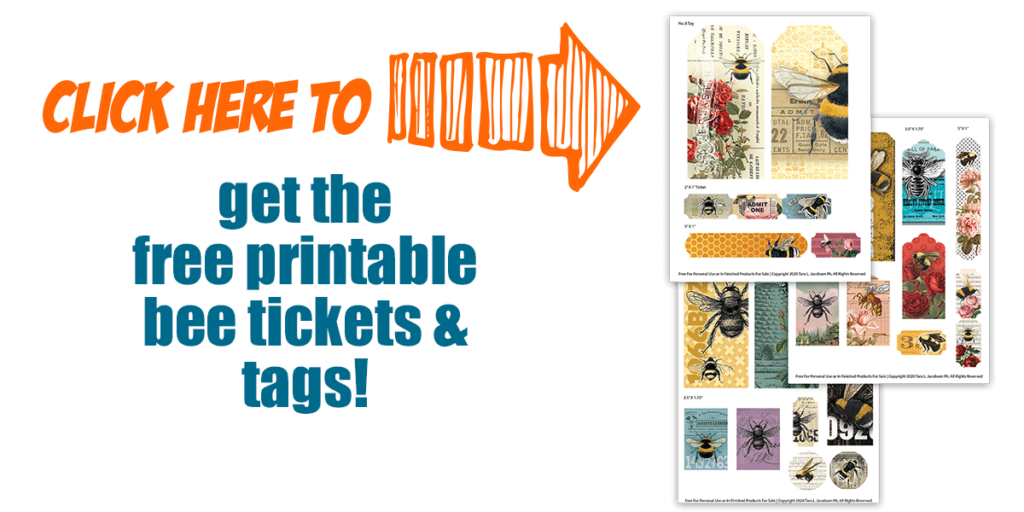 Click here to get your free printable bee tickets and tags