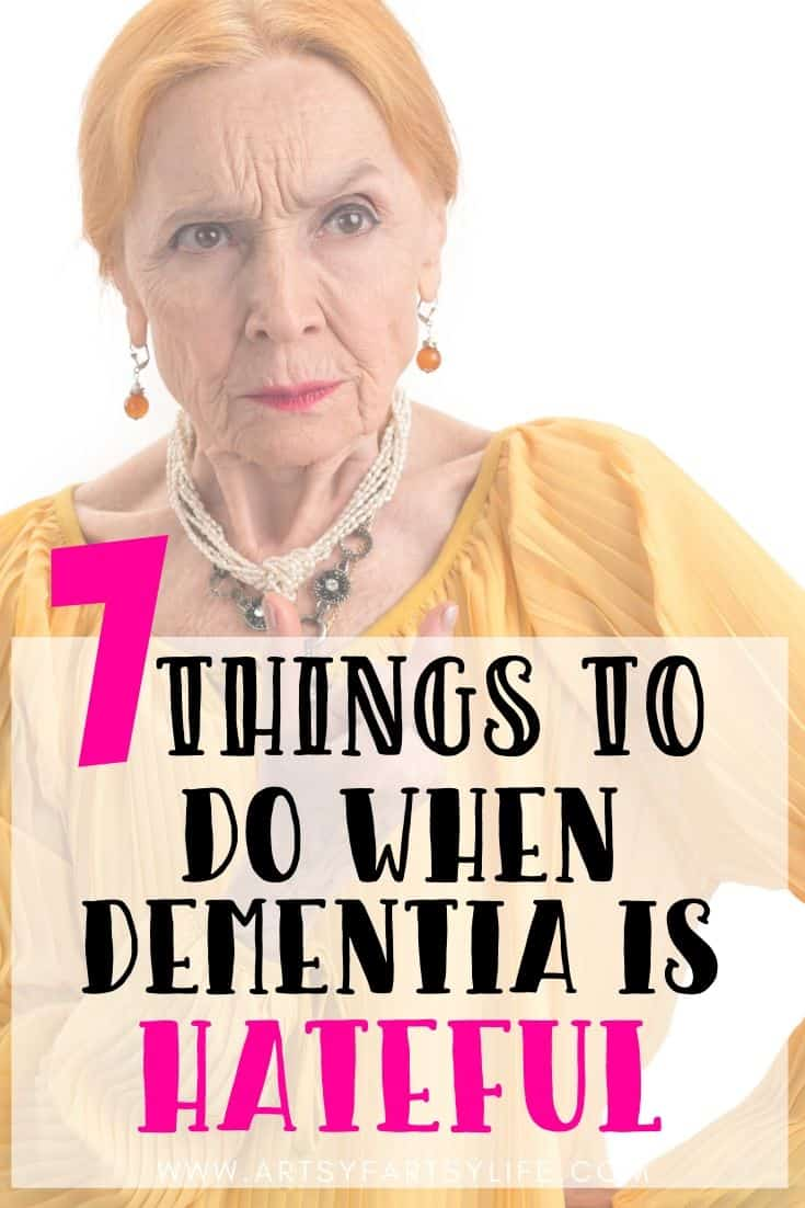 7 Things To Try When Dementia Is Being Hateful