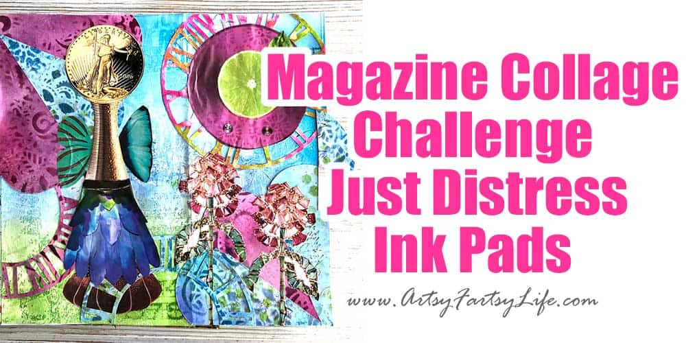 Magazine Collage Challenge - Distress Ink Pads Only