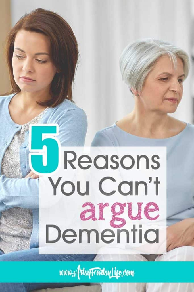 5 Reasons You CAN'T Argue With Dementia