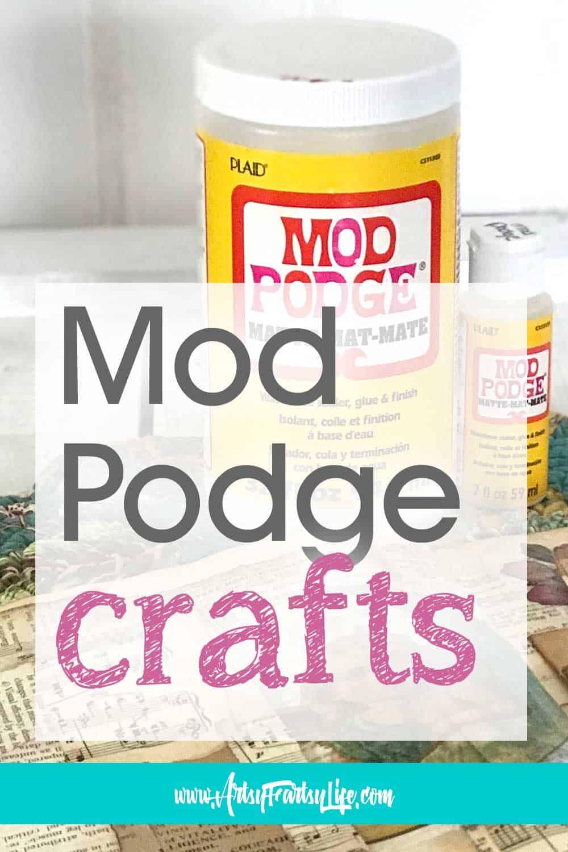 Mod Podge Crafts