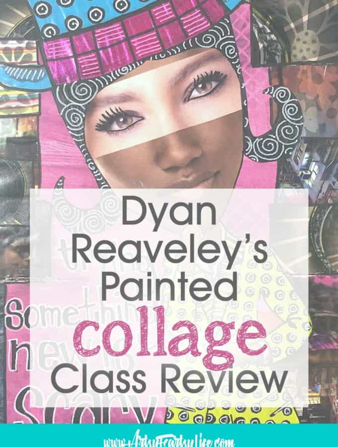 Dyan Reaveley Painted Collage Class Review
